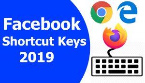 Facebook shortcut keys for Browsers.Mozilla Firefox, Google Chrome, Internet Explorer